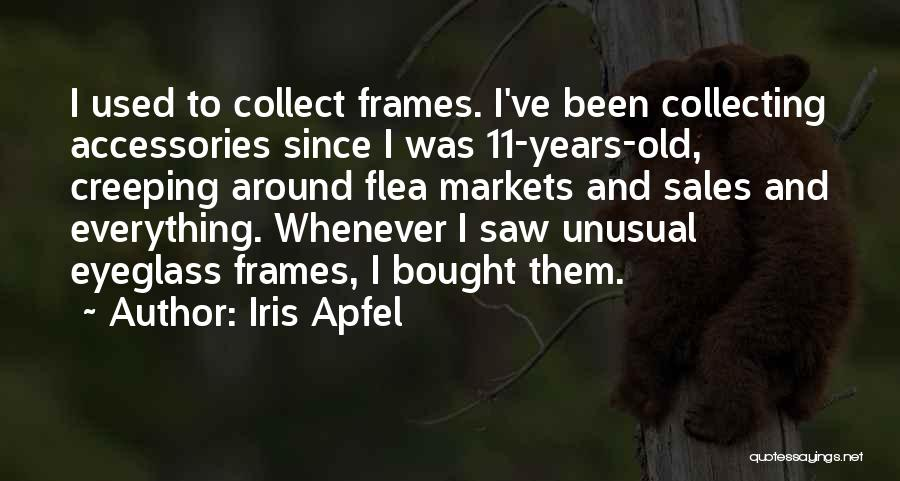 Frames Quotes By Iris Apfel