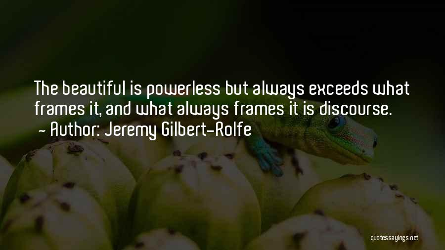 Frames Quotes By Jeremy Gilbert-Rolfe