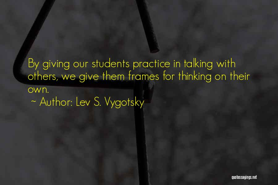Frames Quotes By Lev S. Vygotsky