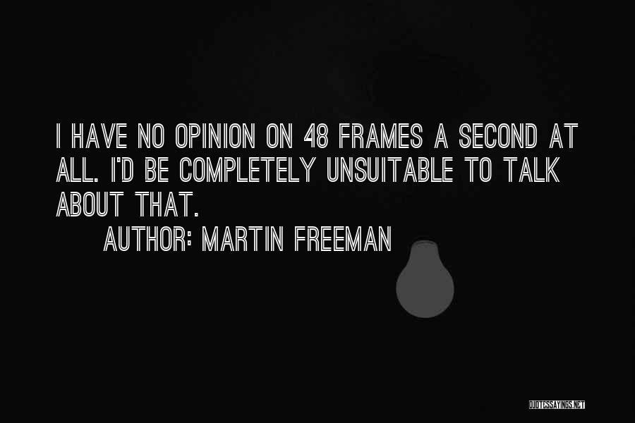 Frames Quotes By Martin Freeman