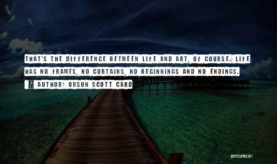 Frames Quotes By Orson Scott Card
