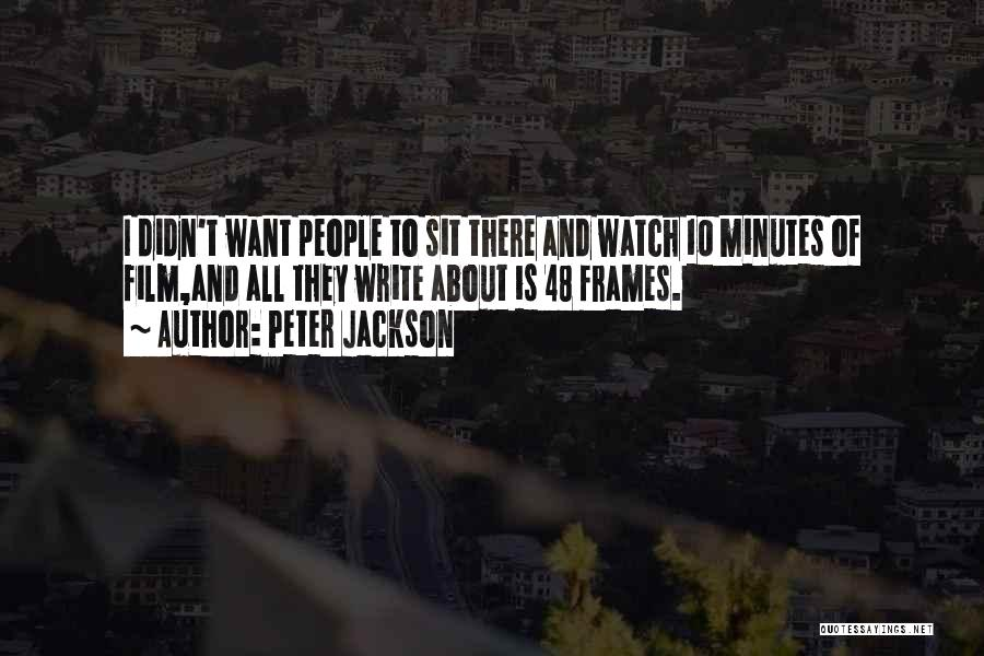 Frames Quotes By Peter Jackson