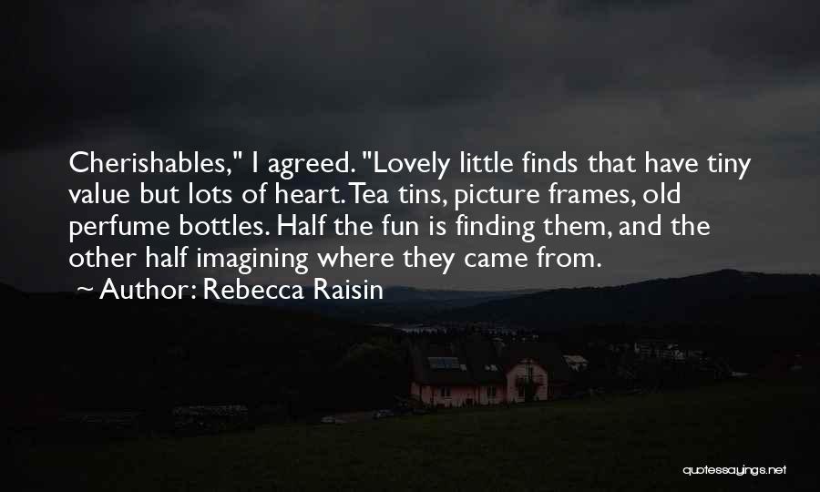 Frames Quotes By Rebecca Raisin
