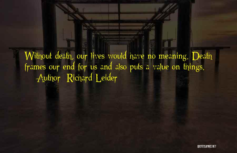 Frames Quotes By Richard Leider