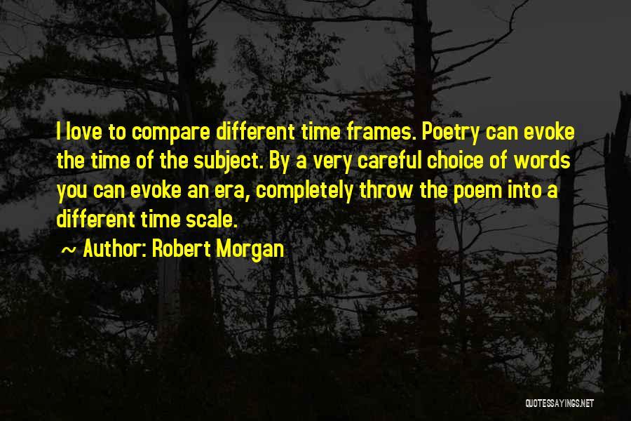 Frames Quotes By Robert Morgan