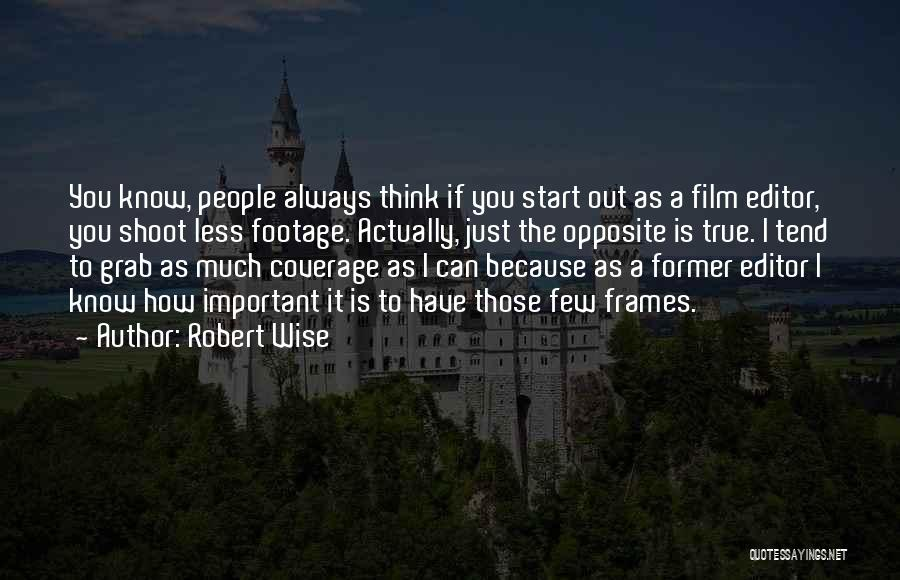 Frames Quotes By Robert Wise