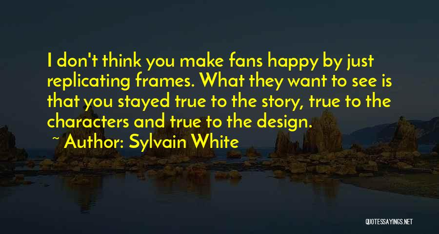 Frames Quotes By Sylvain White