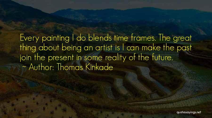 Frames Quotes By Thomas Kinkade