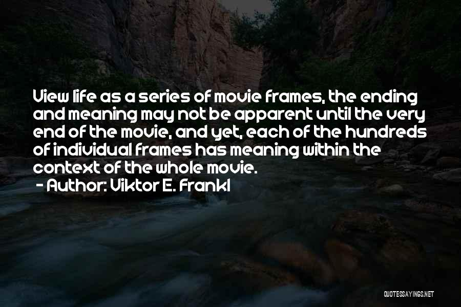Frames Quotes By Viktor E. Frankl
