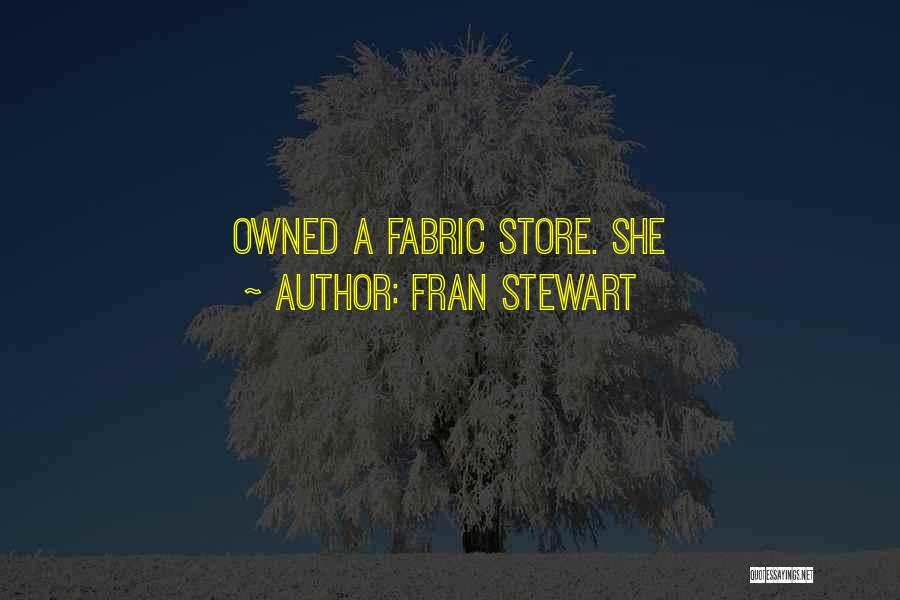 Fran Stewart Quotes 1047064
