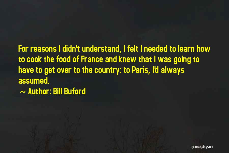 France And Food Quotes By Bill Buford