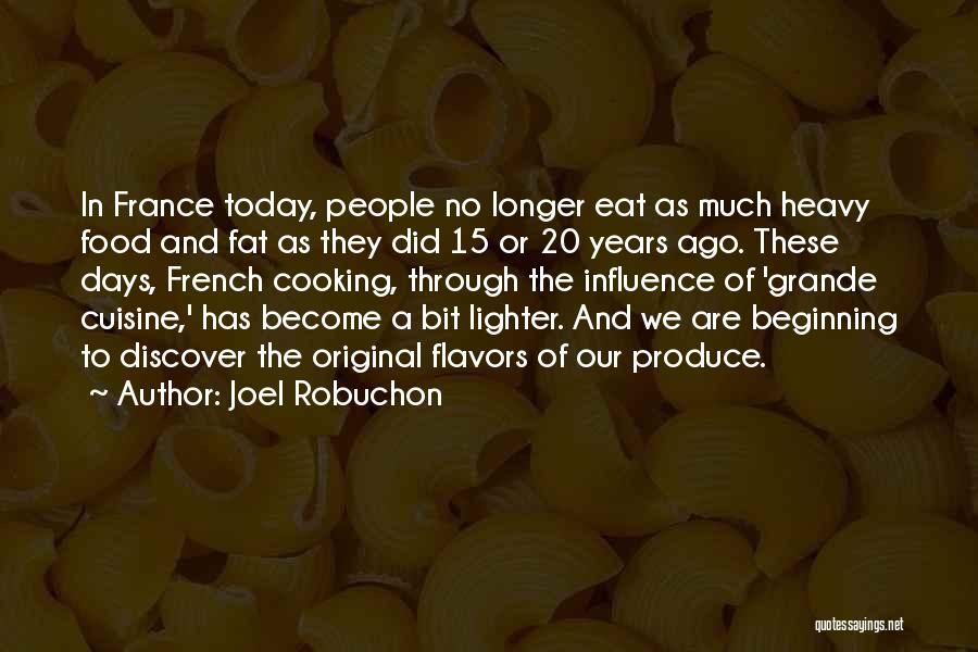 France And Food Quotes By Joel Robuchon