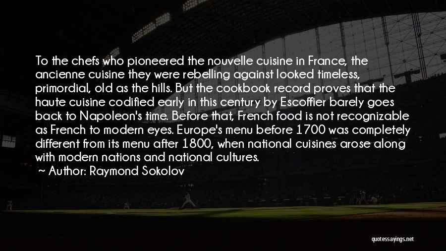 France And Food Quotes By Raymond Sokolov