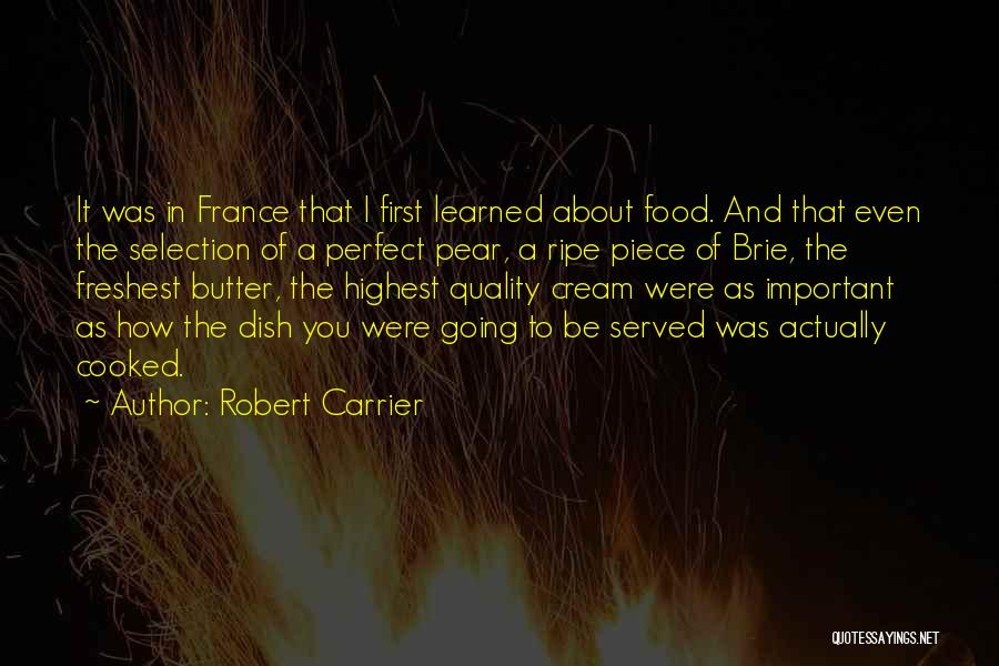 France And Food Quotes By Robert Carrier