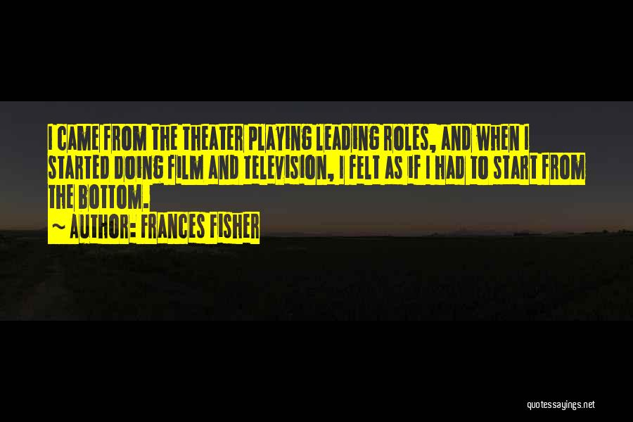 Frances Fisher Quotes 1559044