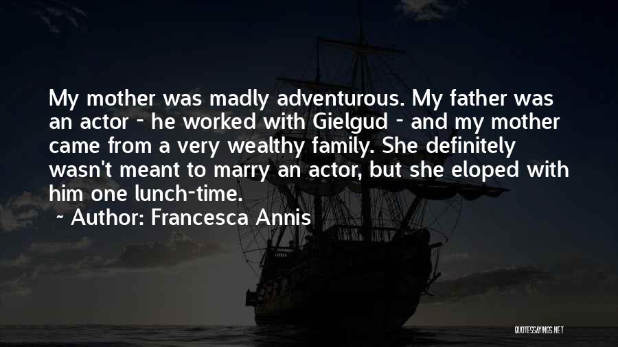 Francesca Annis Quotes 1012442