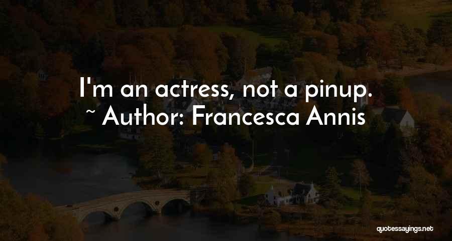 Francesca Annis Quotes 1291788