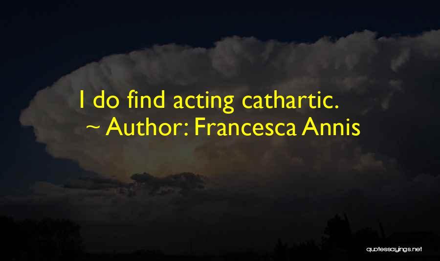 Francesca Annis Quotes 1504735