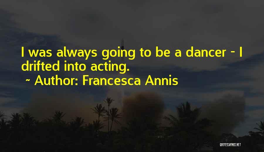 Francesca Annis Quotes 1844057