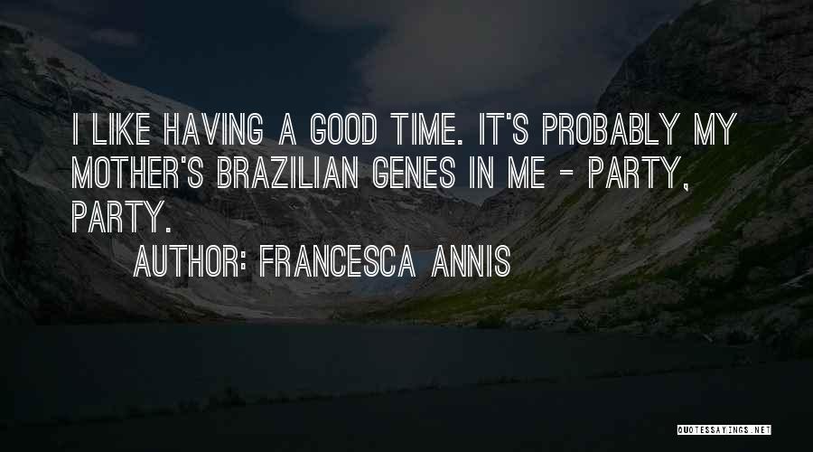 Francesca Annis Quotes 2118930