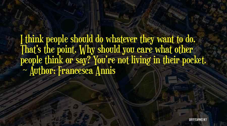 Francesca Annis Quotes 2237747