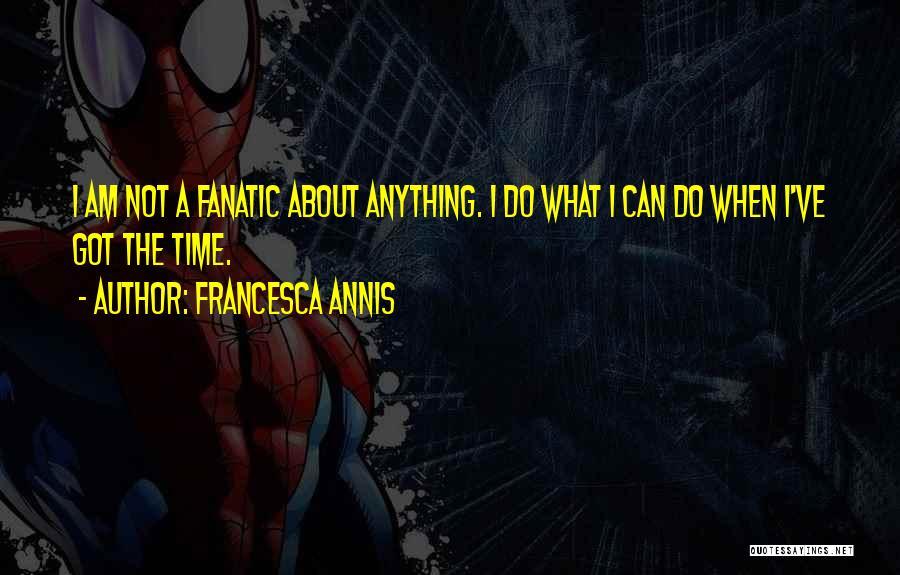 Francesca Annis Quotes 2248459