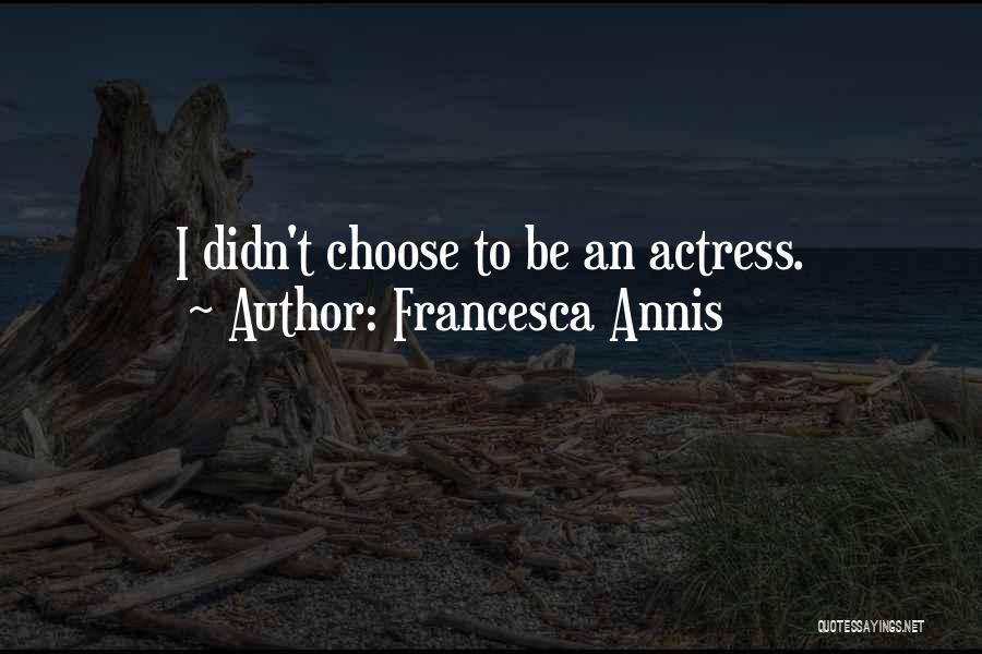 Francesca Annis Quotes 2256672