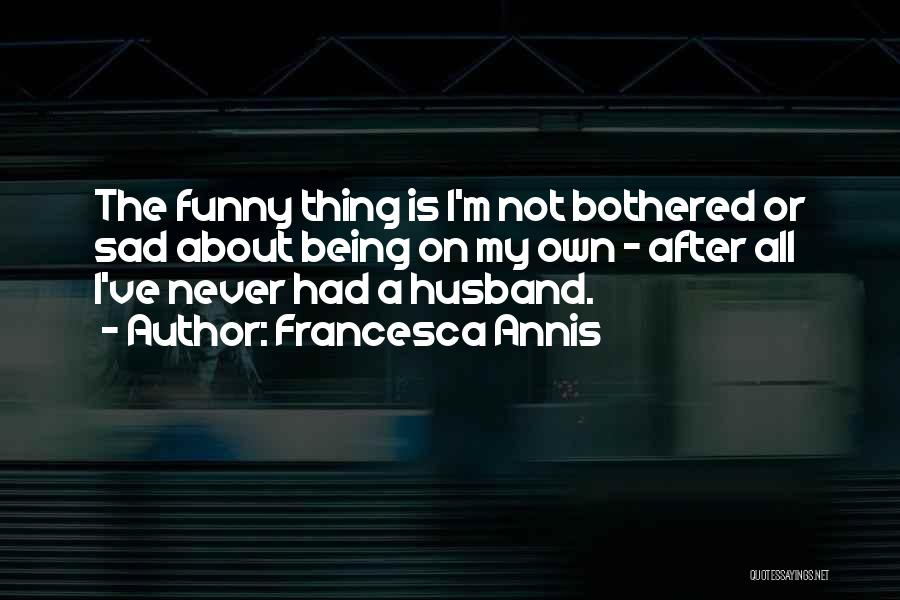 Francesca Annis Quotes 713032