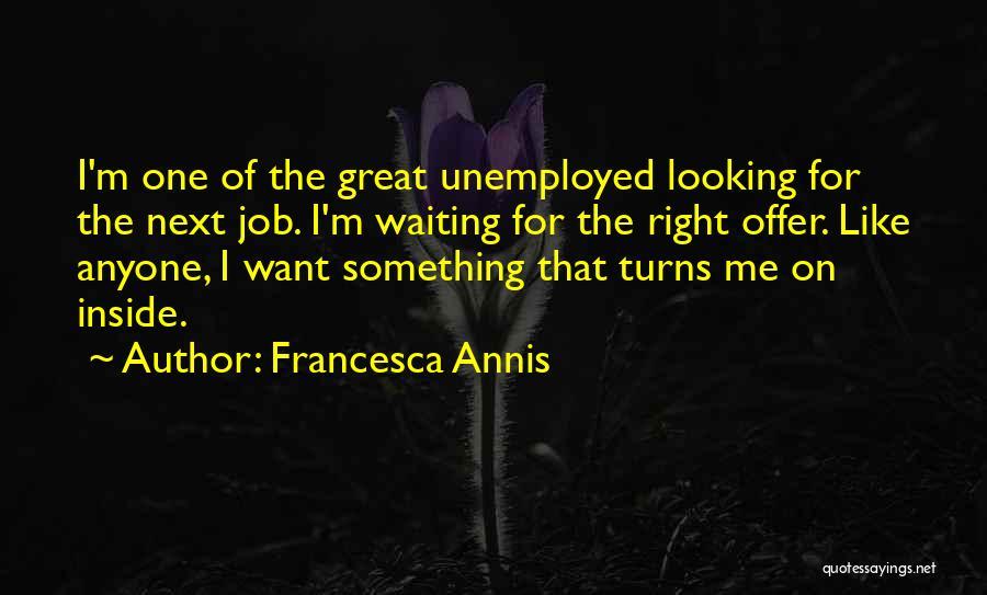 Francesca Annis Quotes 785227
