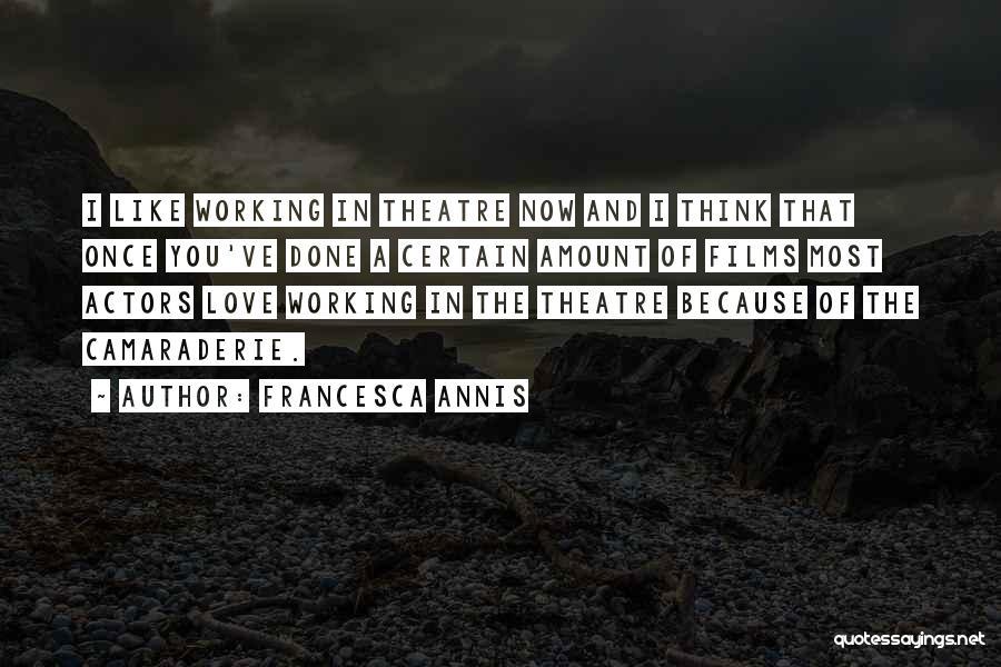 Francesca Annis Quotes 990360