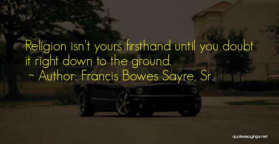 Francis Bowes Sayre, Sr. Quotes 1197307