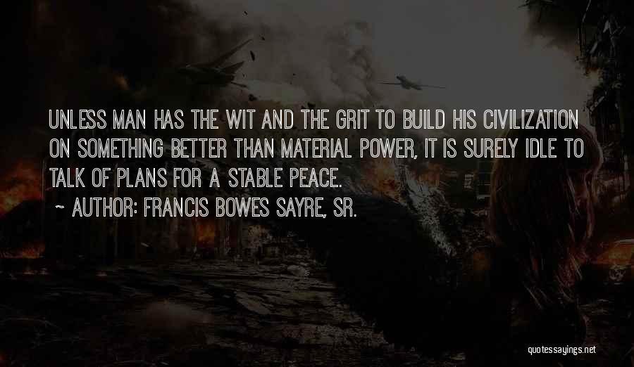 Francis Bowes Sayre, Sr. Quotes 1836120