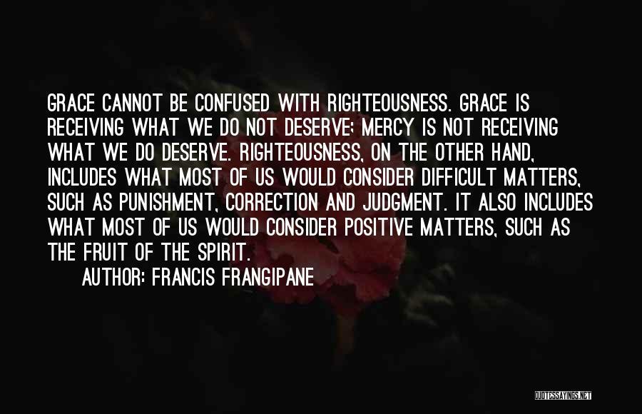 Francis Frangipane Quotes 2201330