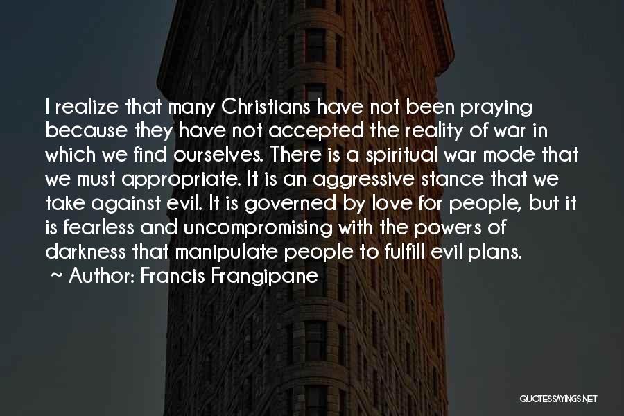 Francis Frangipane Quotes 268196