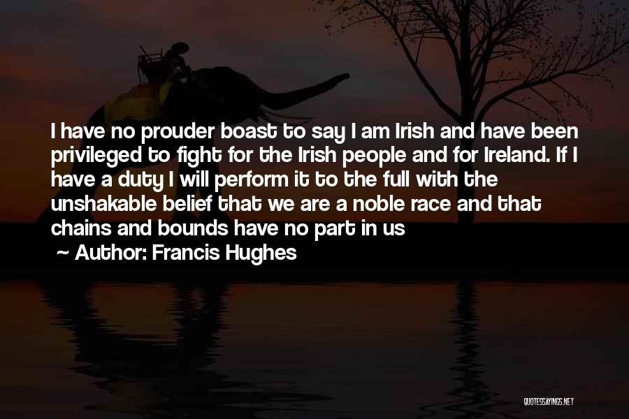 Francis Hughes Quotes 813802