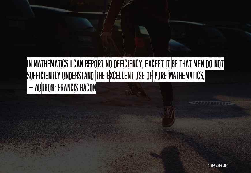 Francis Report Quotes By Francis Bacon