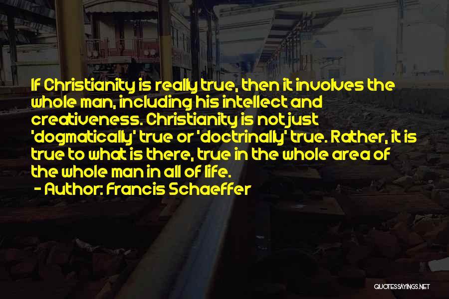 Francis Schaeffer Quotes 103197
