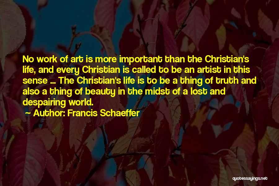 Francis Schaeffer Quotes 1134871