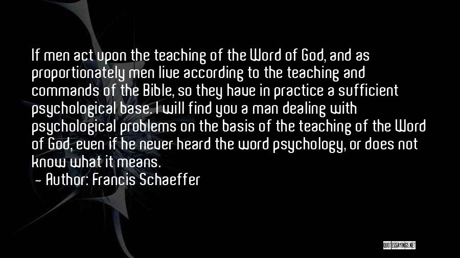 Francis Schaeffer Quotes 114864