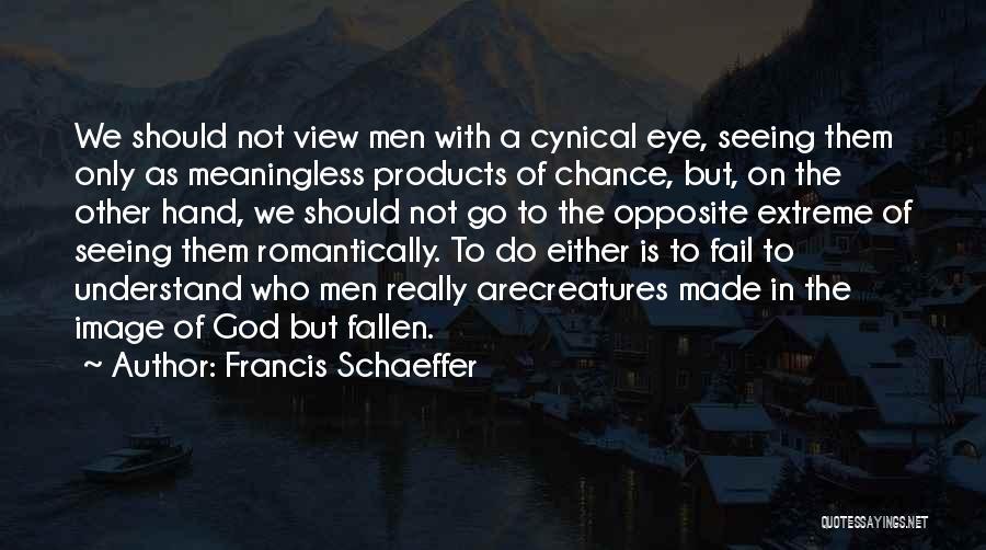 Francis Schaeffer Quotes 1211474
