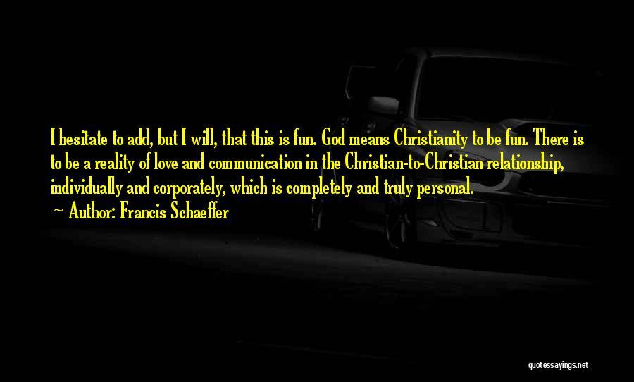 Francis Schaeffer Quotes 1304633