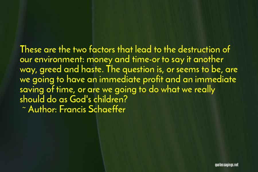 Francis Schaeffer Quotes 1419871