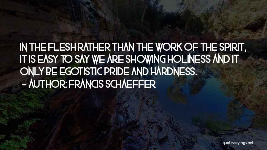 Francis Schaeffer Quotes 1474046