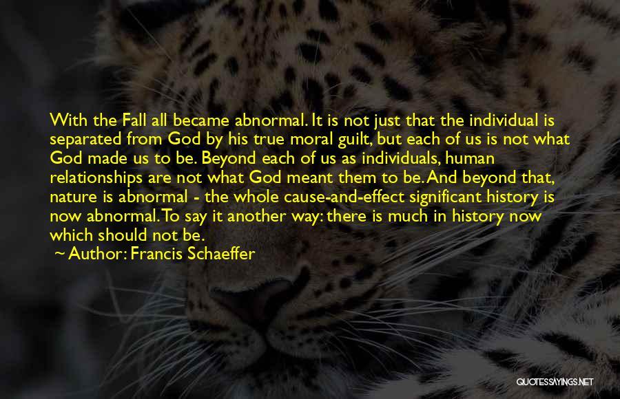 Francis Schaeffer Quotes 1484111