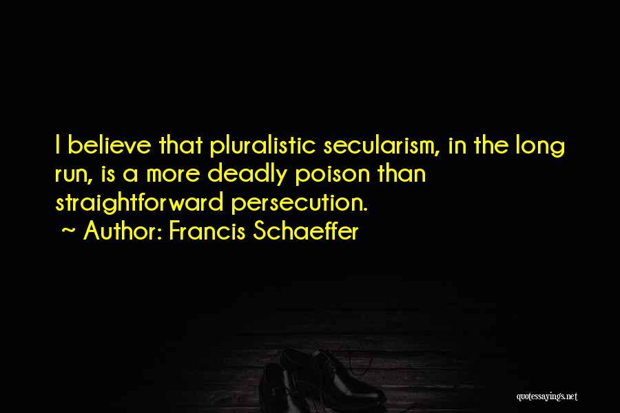 Francis Schaeffer Quotes 1495219