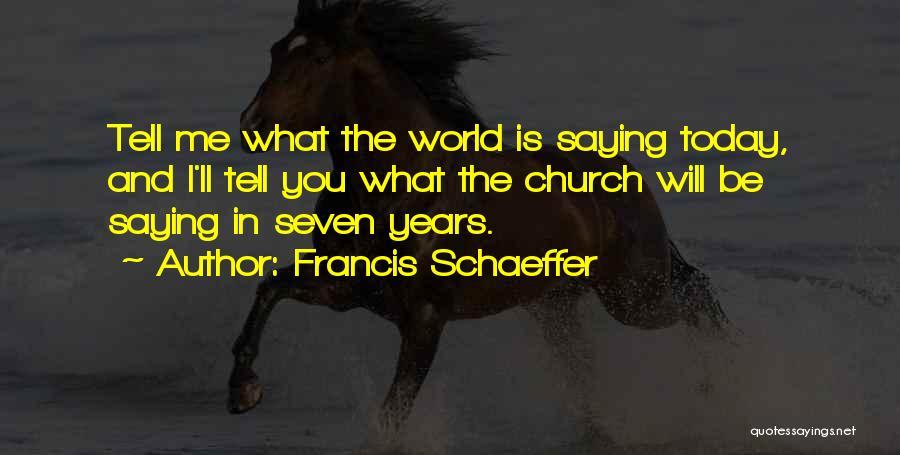 Francis Schaeffer Quotes 1522699