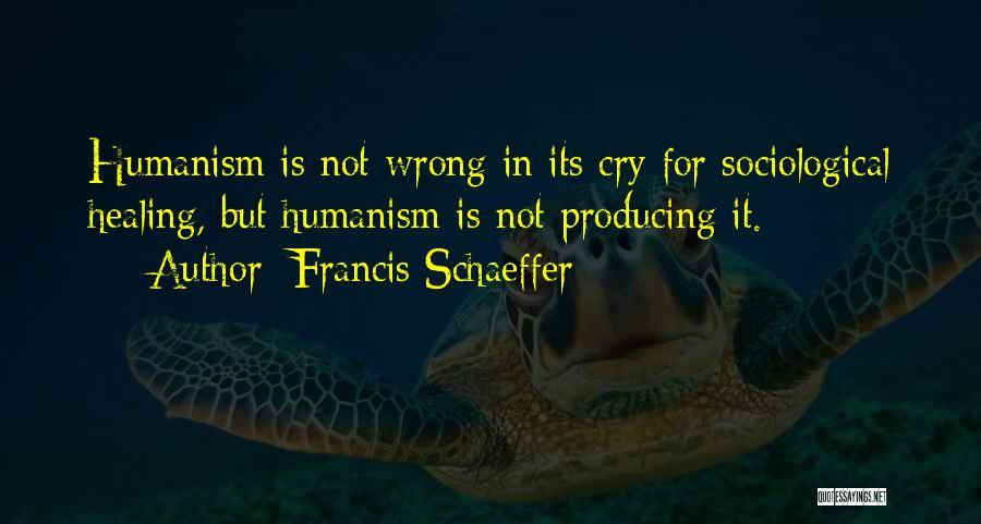 Francis Schaeffer Quotes 1550871