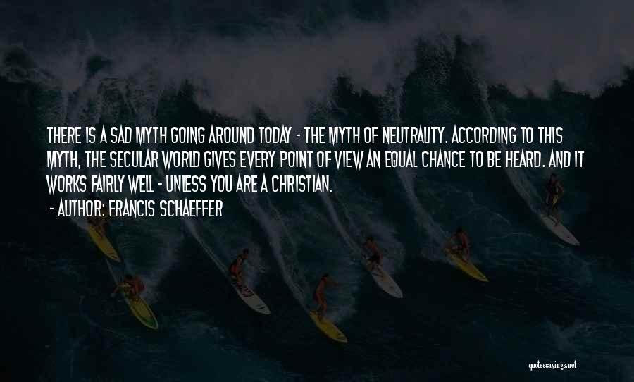 Francis Schaeffer Quotes 1557676