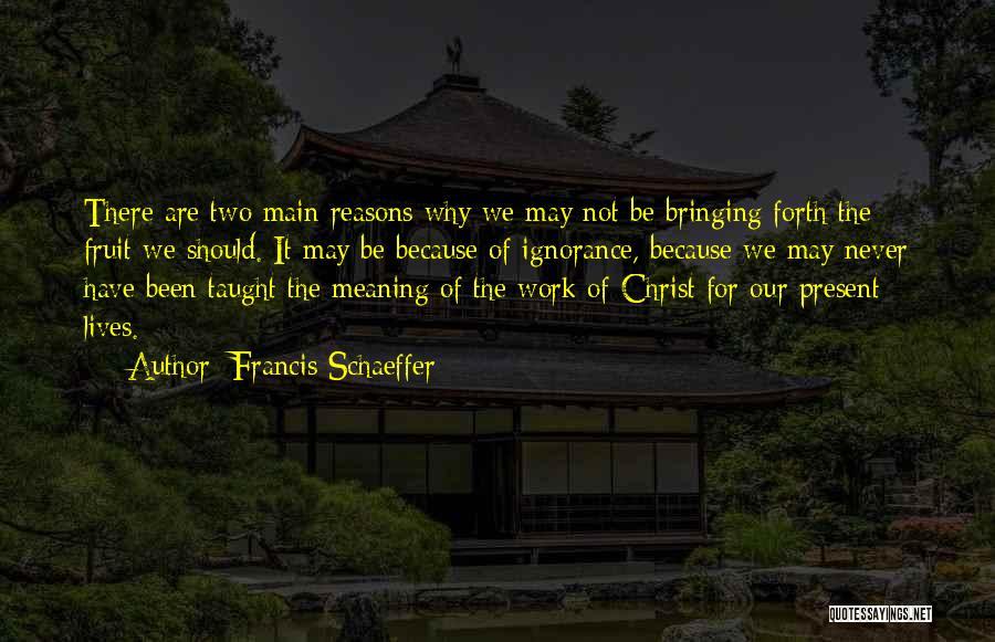 Francis Schaeffer Quotes 1772723