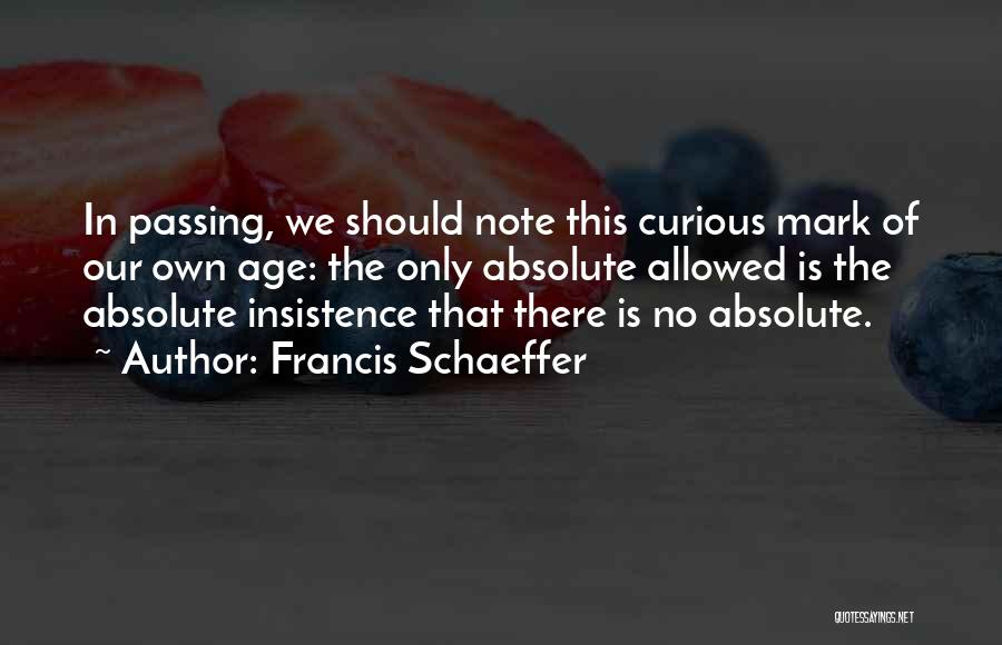 Francis Schaeffer Quotes 297536